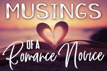 Musings of a Romance Novice - #1